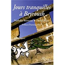 Jours tranquilles à Beyrouth