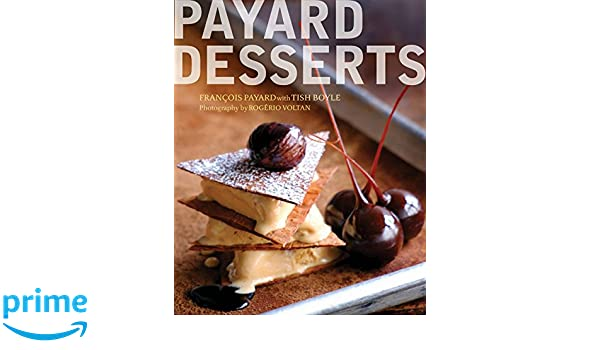 Buy The Plated Desserts of Francois Payard Book Online at