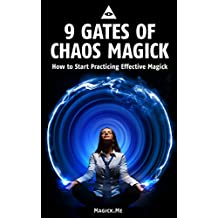9 Gates of Chaos Magick: How to Start Practicing Effective Magick (English Edition)