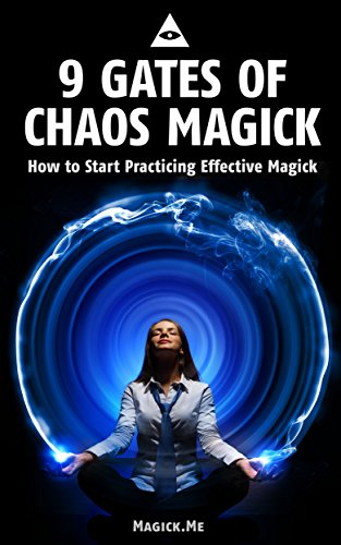 9 Gates of Chaos Magick: How to Start Practicing Effective Magick