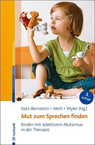 Mut zum Sprechen finden: Kinder mit selektivem Mutismus in der Therapie