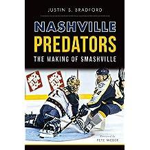 Nashville Predators: The Making of Smashville (Sports) (English Edition)