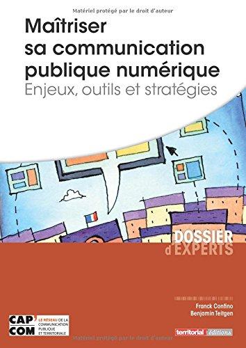 Matriser sa communication publique numrique - Enjeux, outils et stratgies