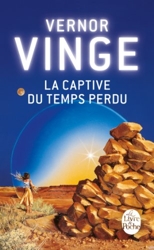 La Captive du temps perdu par Vernor Vinge