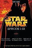 Star Wars? - Episode I-III: Die dunkle Bedrohung - Angriff der Klonkrieger - Die Rache der Sith - Terry Brooks