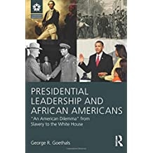 Presidential Leadership and African Americans (LEADERSHIP: Research and Practice)