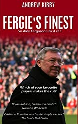 Fergie's Finest: Sir Alex Ferguson's First 11