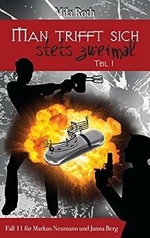 Man trifft sich stets zweimal (Teil 1) (Spionin wider Willen 11) (German Edition) by [Roth, Mila, Schier, Petra]