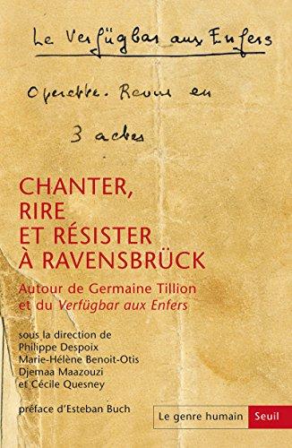 Le Genre Humain N59 - Chanter, Rire et Resister a Ravensbruck par Despoix Philippe