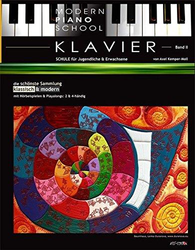 Modern Piano School 2 / Klavierschule: für Jugendliche & Erwachsene   schönste Sammlung klassisch & modern   dREAmpOpART   leicht bis mittel (Modern ... / schönste Sammlung   klassisch & modern)