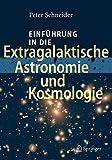 Einführung in die Extragalaktische Astronomie und Kosmologie - Peter Schneider
