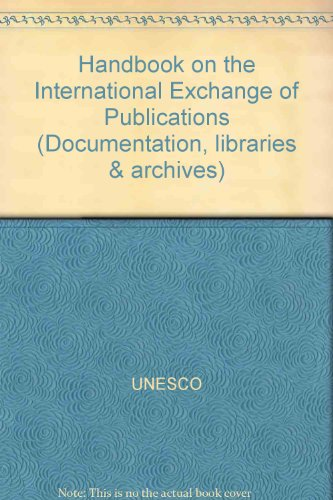 Handbook on the International Exchange of Publications (Documentation, libraries & archives)