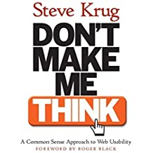 Don't Make Me Think! A Common Sense Approach to Web Usability 1st edition by Steve Krug (2000) Taschenbuch