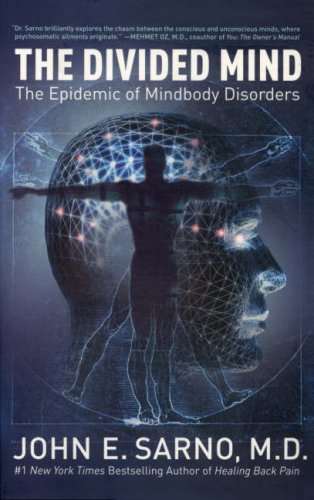 By John E. Sarno - The Divided Mind: The Epidemic of Mindbody Disorders