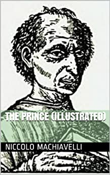 The Prince (Illustrated) by [Machiavelli, Niccolo]