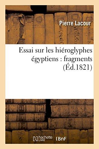 Essai sur les hiéroglyphes égyptiens : fragmens par Pierre Lacour