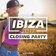 Ibiza Closing Party 2017 - Armada Music