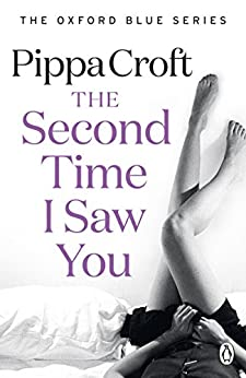 The Second Time I Saw You: The Oxford Blue Series #2 by [Croft, Pippa]