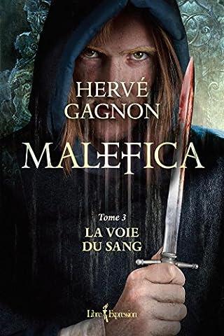 Gagnon Malefica - Malefica T.03 La voie du