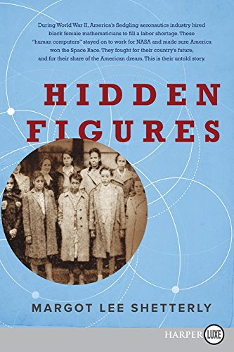Hidden Figures LP: The American Dream and the Untold Story of the Black Women Mathematicians Who Helped Win the Space Race