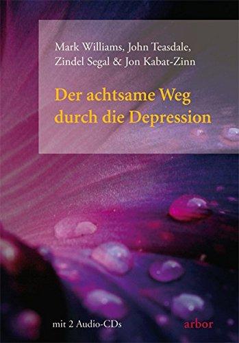Der achtsame Weg durch die Depression, (inkl.