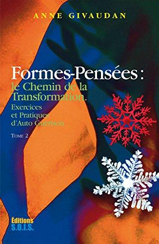 Formes-Pensées Tome 2: Exercices et Pratiques d'Auto Guérison
