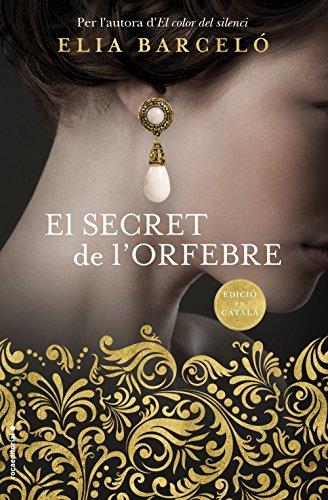 El secret de l'orfebre (Novela) (Catalan Edition) por Elia Barceló