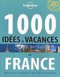 1000 idées de vacances en France...