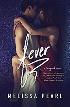 Fever (A Songbird Novel Book 1) by [Pearl, Melissa]