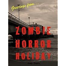 Zombie Horror Holiday: A Novella (English Edition)