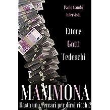 Mammona: Basta una Ferrari per dirsi ricchi? (Paolo Gambi intervista) (Italian Edition)