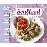 Soulfood: Die besten Rezepte für Körper und Seele (Lecker)