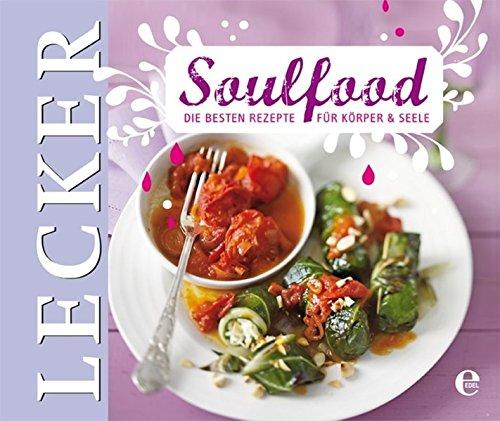 soulfood-die-besten-rezepte-fur-korper-und-seele-lecker