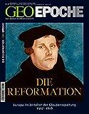 GEO Epoche: Martin Luther und die Reformation: Europa im Zeitalter der Glaubensspaltung, 1517 - 1618 -