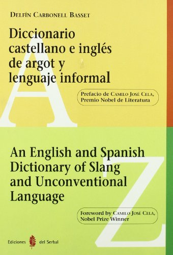 Diccionario castellano e inglés de argot y lenguaje informal: An English and Spanish Dictionary of Slang and Unconventional Language (Lexicografía)