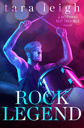 Rock Legend (Nothing but Trouble Book 2) by [Leigh, Tara]