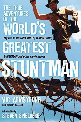 [The True Adventures of the World's Greatest Stuntman] (By: Vic Armstrong) [published: May, 2011]