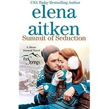 Summit of Seduction (Stone Summit Trilogy) (Volume 2) by Elena Aitken (2015-04-24)