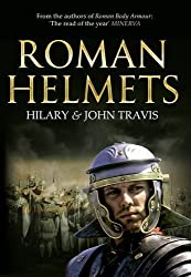 Roman Helmets by Hilary & John Travis (2016-06-15)