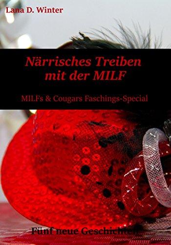 Närrisches Treiben mit der MILF: Fünf Geschichten: MILFs & Cougars Faschings-Special: Sammelband