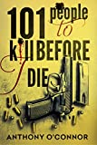 101 People to Kill Before I Die (English Edition)