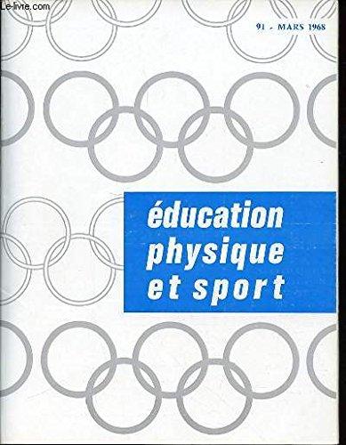EDUCATION PHYSIQUE ET SPORT N°91 / MARS 1968 - X