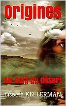 http://uneenviedelivres.blogspot.fr/2017/09/origines-au-dela-du-desert.html