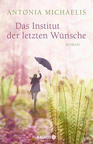Buchseite und Rezensionen zu 'Das Institut der letzten Wünsche: Roman' von Antonia Michaelis