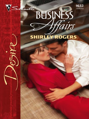 Business Affairs (Harlequin Desire Book 1632) (English Edition) Rogers Silhouette