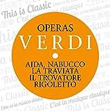 Verdi: Opéras (Nabucco, Rigoletto, Le Trouvère (Il Trovatore), La Traviata et Aida)