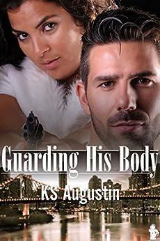 Guarding His Body (English Edition) di [Augustin, KS]