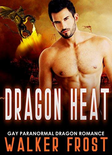 Dragon Heat: Gay Paranormal Dragon Romance (English Edition) (Walker Frost)