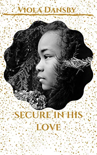 Secure in His Love (English Edition)