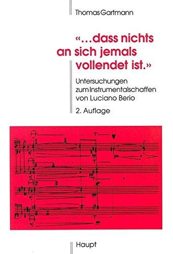 dass-nichts-an-sich-jemals-vollendet-ist-untersuchungen-zum-instrumentalschaffen-von-luciano-berio-p